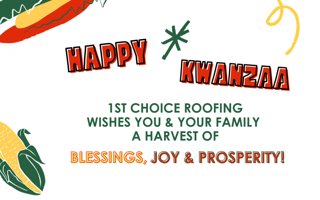 1st Choice Roofing Values Kwanzaa's 7 Principles